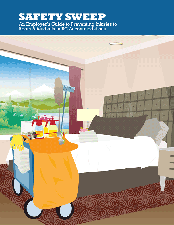 Safety Sweep: An Employer's Guide to Preventing Injuries to Room Attendants in BC Accommodations
