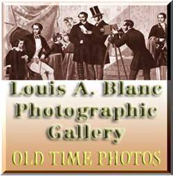 Louis A. Blanc Photographic Gallery