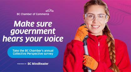 Make Your Voice Heard via BC Chamber of Commerce's Collective Perspective Survey