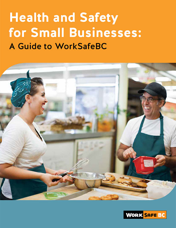 Health and Safety for Small Businesses: A Guide to WorkSafeBC