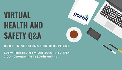 go2HR Virtual Health and Safety Q&A Sessions – for Biosphere (November 3)