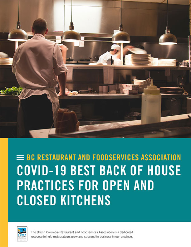 BC Restaurant and Foodservices Association COVID-19 Best Back of House Practices For Open and Closed Kitchens